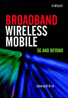 Broadband Wireless Mobile av W.W. Lu (Innbundet)