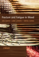 Fracture and Fatigue in Wood av Ian Smith, Eric Landis og Meng Gong (Innbundet)