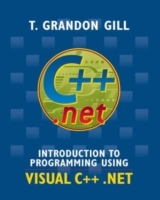 Introduction to Programming Using Visual C++ .NET av T.Grandon Gill (Heftet)