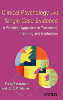 Clinical Psychology and Single-case Evidence av Franz Petermann og Jorg M. Muller (Innbundet)