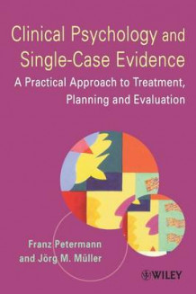 Clinical Psychology and Single-case Evidence av Franz Petermann og Jorg M. Muller (Heftet)