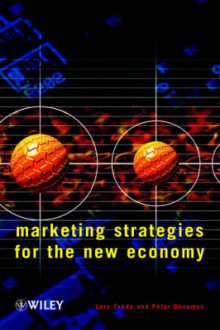 Marketing Strategies for the New Economy av Lars Tvede, Robert Montgomery og Peter Ohnemus (Innbundet)