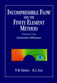 Incompressible Flow and the Finite Element Method: Advection-diffusion v. 1 av P. M. Gresho og R. L. Sani (Heftet)
