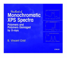 Handbook of Monochromatic XPS Spectra: Polymers and Polymers Damaged by X-rays av B. Vincent Crist (Innbundet)
