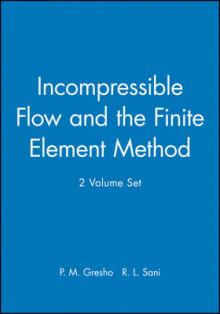 Incompressible Flow and the Finite Element Method av P. M. Gresho og R. L. Sani (Heftet)