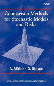Comparison Methods for Stochastic Models and Risks av Alfred Muller og Dietrich Stoyan (Innbundet)
