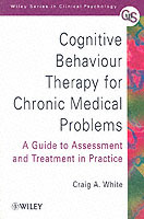 Cognitive Behaviour Therapy for Chronic Medical Problems - a Guide to Assessment & Treatment in Practice av Craig A. White (Heftet)