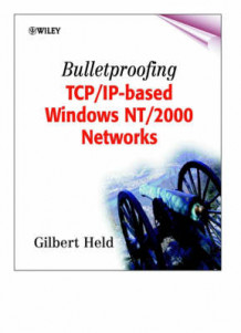 Bulletproofing TCP/IP-based Windows NT/2000 Networks av Gilbert Held (Heftet)