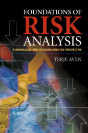 Foundations of Risk Analysis: A Knowledge and Decision-Oriented Perspective av Terje Aven (Innbundet)