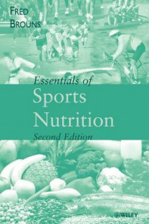 Essentials of Sports Nutrition av Fred Brouns og Cerestar-Cargill (Heftet)