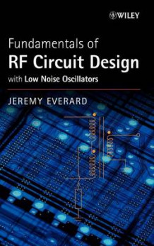 Fundamentals of RF Circuit Design with Low Noise Oscillators av Jeremy Everard (Innbundet)