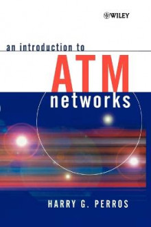 An Introduction to ATM Networks av Harry G. Perros (Innbundet)