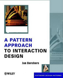 A Pattern Approach to Interaction Design av Jan Borchers (Innbundet)
