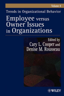 Employee Versus Owner Issues in Organizations: v. 8 av Cary L. Cooper (Heftet)