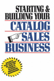 Starting and Building Your Catalogue Sales Business av Herman R. Holtz (Innbundet)