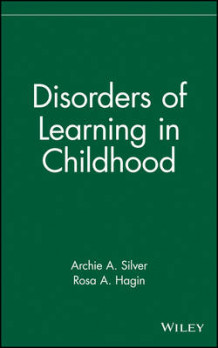 Disorders of Learning in Childhood av Archie A. Silver og Rosa A. Hagin (Innbundet)