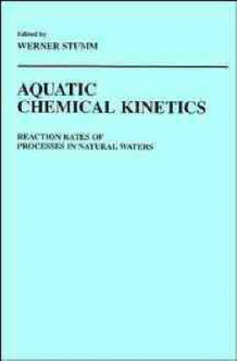Aquatic Chemical Kinetics (Innbundet)