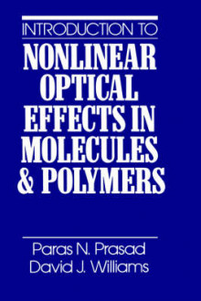 Introduction to Nonlinear Optical Effects in Molecules and Polymers av Paras N. Prasad og David J. Williams (Innbundet)