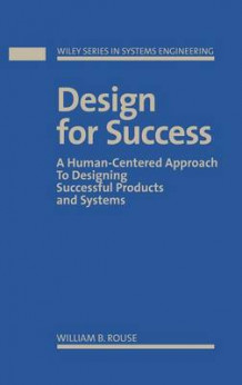 Design for Success av William B. Rouse (Innbundet)