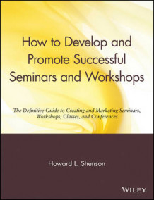 How to Develop and Promote Successful Seminars and Workshops av Howard L. Shenson (Heftet)
