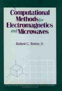 Computational Methods for Electromagnetics and Microwaves av Richard C. Booton (Innbundet)