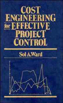 Cost Engineering for Effective Project Control av Sol A. Ward (Innbundet)