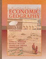 Economic Geography av James O. Wheeler, etc., P.O. Muller, Grant Ian Thrall og Timothy J. Fik (Innbundet)