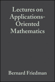 Lectures on Applications-oriented Mathematics av Bernard Friedman (Heftet)