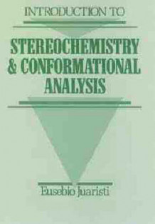 Introduction to Stereochemistry and Conformational Analysis av Eusebio Juaristi (Innbundet)