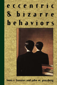 Eccentric and Bizarre Behaviors av Louis R. Franzini og John M. Grossberg (Heftet)
