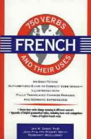 750 French Verbs and Their Uses (Heftet)