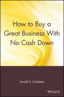 How to Buy a Great Business with No Cash Down av Arnold S. Goldstein (Heftet)