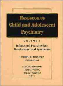 Handbook of Child and Adolescent Psychiatry: Infancy and Preschool: Development and Syndromes v.1 (Innbundet)
