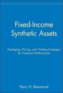 Fixed Income Synthetic Assets av Perry H. Beaumont (Innbundet)