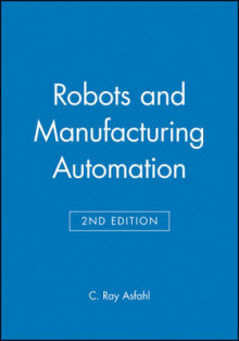 Robots and Manufacturing Automation av C.Ray Asfahl (Innbundet)