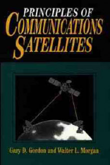 Principles of Communication Satellites av Gary D. Gordon og Walter L. Morgan (Innbundet)