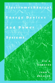 Electromechanical Energy Devices and Power Systems av Zia A. Yamayee, Juan L. Bala og Juan L. Bala Jr (Heftet)