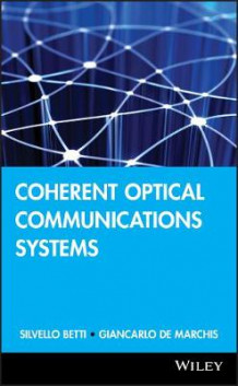 Coherent Optical Communications Systems av S. Betti, etc., G. De Marchis og E. Iannone (Innbundet)