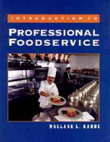 Introduction to Professional Foodservice Management av Wallace L. Rande (Innbundet)
