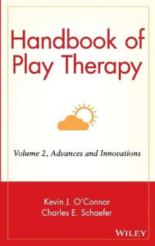 Handbook of Play Therapy: Advances and Innovations v. 2 (Innbundet)