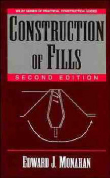 Construction of Fills av Edward J. Monahan (Innbundet)