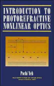 Introduction to Photorefractive Nonlinear Optics av Pochi Yeh (Innbundet)