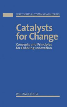 Catalysis for Change av William B. Rouse (Innbundet)