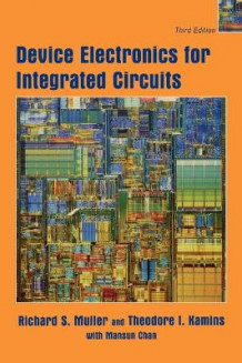 Device Electronics for Integrated Circuits av Richard S. Muller og Theodore I. Kamins (Innbundet)