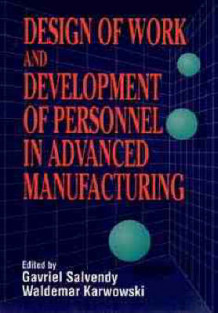 Design of Work and Development of Personnel in Advanced Manufacturing (Innbundet)