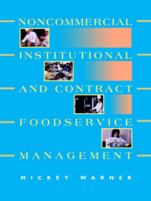 Institutional, Noncommercial and Contract Foodservice Management av Mickey Warner (Heftet)