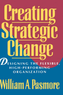 Creating Strategic Change av William A. Pasmore (Innbundet)