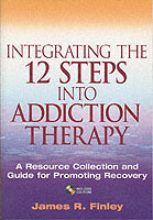Integrating the 12 Steps into Addiction Therapy av James R. Finley (Heftet)