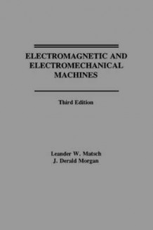 Electromagnetic and Electromechanical Machines av Leander W. Matsch og J.Derald Morgan (Heftet)