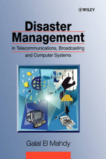 Disaster Management in Telecommunications, Broadcasting and Computer Systems av Galal El Mahdy (Innbundet)